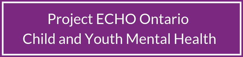 Project ECHO® at CHEO Child and Youth Mental Health